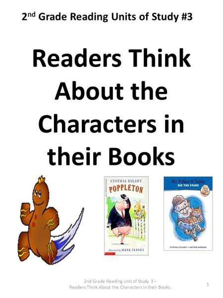 2 nd Grade Reading Units of Study #3 Readers Think About the Characters in their Books 2nd Grade Reading Unit of Study 3 – Readers Think About the Characters.