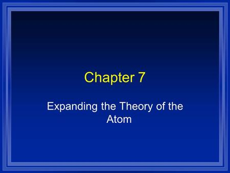 Expanding the Theory of the Atom