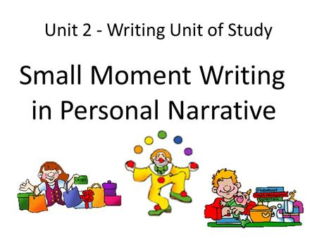 Unit 2 - Writing Unit of Study
