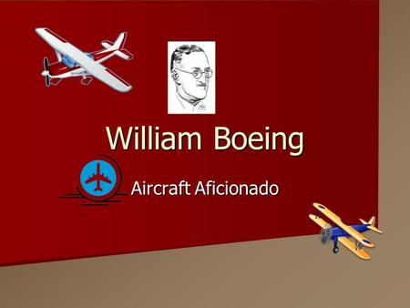 William Boeing Aircraft Aficionado. When was Mr. Boeing born? William Boeing was born in Detroit, Michigan in the year 1881 on October 1 st. William Boeing.