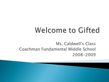 Ms. Caldwells Class Coachman Fundamental Middle School 2008-2009.
