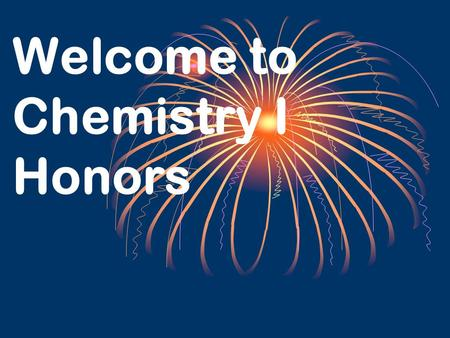 Welcome to Chemistry I Honors CONTACT INFORMATION Brenda Collias Room 3-105 Phone: 669-1131 ext.161   Website: