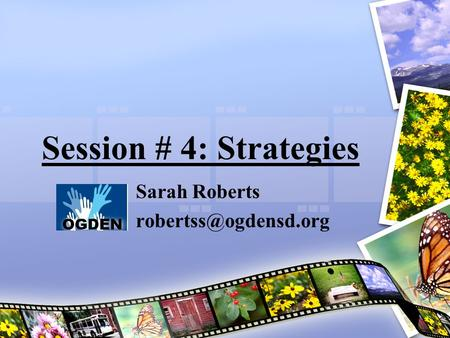 Session # 4: Strategies Sarah Roberts