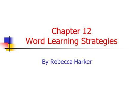 Chapter 12 Word Learning Strategies