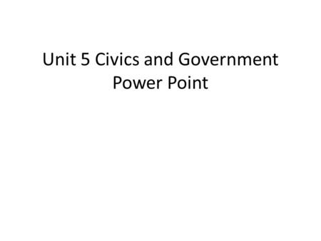 Unit 5 Civics and Government Power Point Lets find out together ! What does a three legged chicken, a dog, swimmers, and a Chief Justice have to do with.