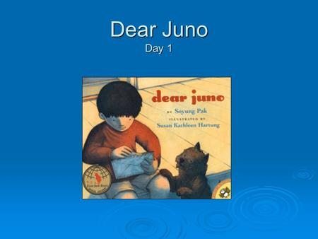 Dear Juno Day 1. Watch someone use a cell phone or send an e-mail. Science makes keeping in touch easy. How many ways can we communicate? Morning Warm-Up.