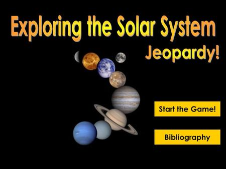 Start the Game! Bibliography Fun In The Sun 400 Galactic Goodies Crazy Comets All About Asteroids Planets & Pluto 100 500 300 200 100 500 400 300 400.