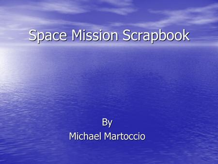 Space Mission Scrapbook By Michael Martoccio. WIND WIND Launch Date: November 1, 1994 Arrival Date at Target: ~1998 Countries and Agencies Involved: NASA.