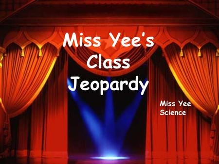 Miss Yees Class Jeopardy Miss Yee Science Life Earth Space 300 400 500 100 200 300 400 500 100 200 300 400 500 100 200 300 400 500 100 200 Physical.