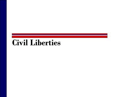 Civil Liberties. The First Constitutional Amendments: The Bill of Rights 1787 – Most state constitutions explicitly protected a variety of personal liberties.
