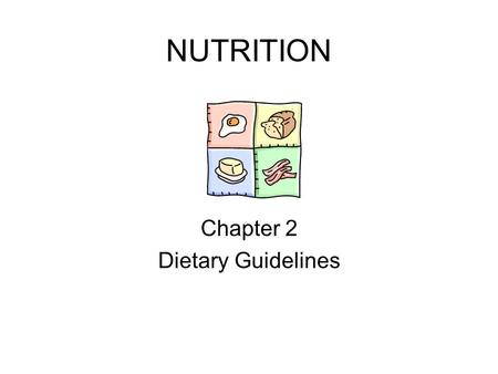 NUTRITION Chapter 2 Dietary Guidelines. Much of the info. On my slides will be found in Ch 2 of the nutrition book however….. We used a different nutrition.