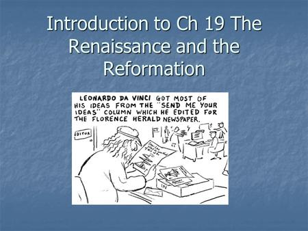 Introduction to Ch 19 The Renaissance and the Reformation.