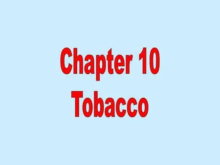 Chapter 10 Tobacco.