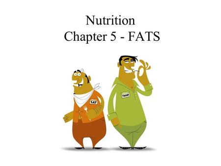 Nutrition Chapter 5 - FATS