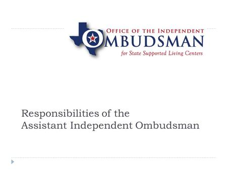 Responsibilities of the Assistant Independent Ombudsman.