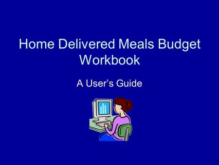 Home Delivered Meals Budget Workbook A Users Guide.