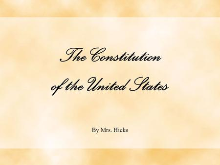 The Constitution of the United States By Mrs. Hicks.