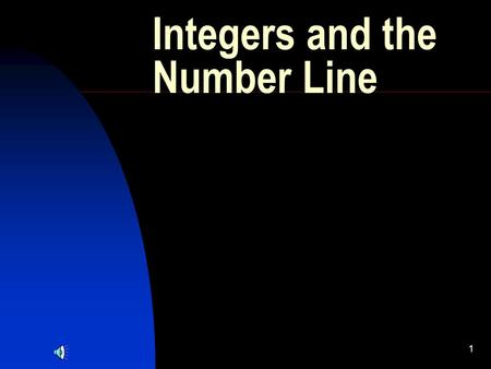 1 Integers and the Number Line. 2 Constructing a Number Line A number line is drawn by choosing a starting position, usually 0, and marking off equal.