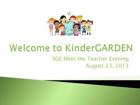 SGE Meet the Teacher Evening August 23, 2013. Read Aloud Introductions Staggered Entry School Procedures Questions.