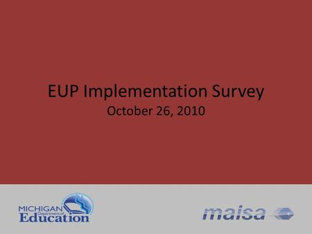 EUP Implementation Survey October 26, 2010. Successes 10/26/2010- RDI EUP Status Report 2 Tool in hands of districts/buildings/teachers PS templates are.