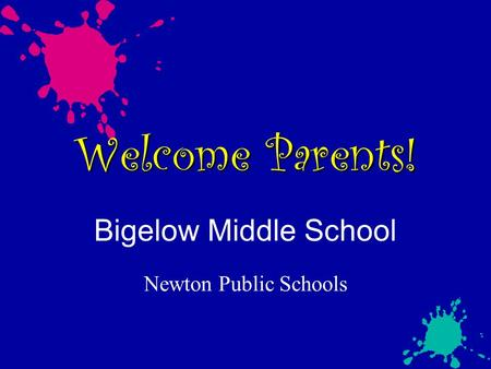 Welcome Parents! Bigelow Middle School Newton Public Schools.
