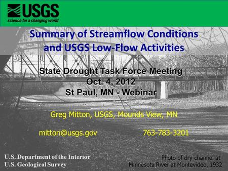 Summary of Streamflow Conditions and USGS Low-Flow Activities State Drought Task Force Meeting Oct. 4, 2012 St Paul, MN - Webinar U.S. Department of the.