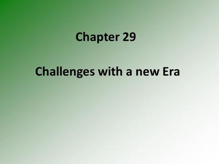 Chapter 29 Challenges with a new Era. Terrorism Def. is the use of violence, often against civilian targets, to force political or social change e.g.