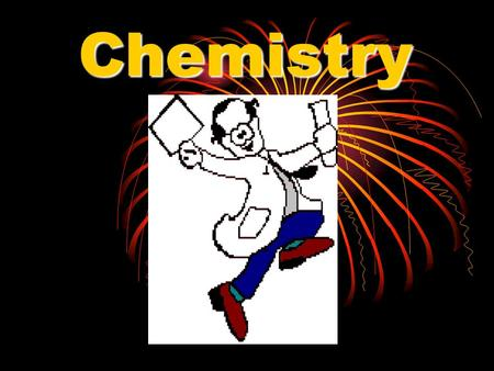 Chemistry Matter – is anything that has mass and takes up space. MATTER is never created or destroyed, it only changes form.