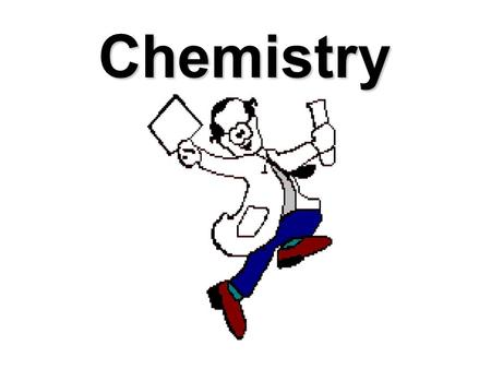 Chemistry Atoms – The basic building blocks of all the substances in the universe. All things are made up of atoms.