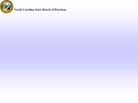 North Carolina State Board of Elections. SEIMS WHATS NEXT.