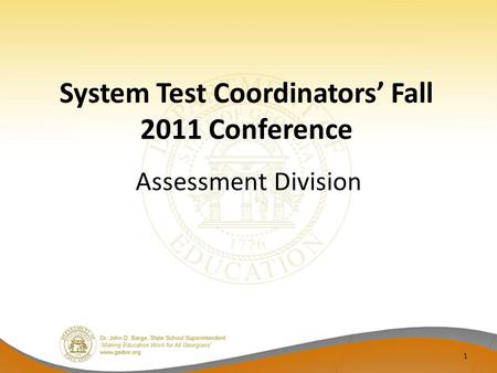 System Test Coordinators Fall 2011 Conference Assessment Division 1.