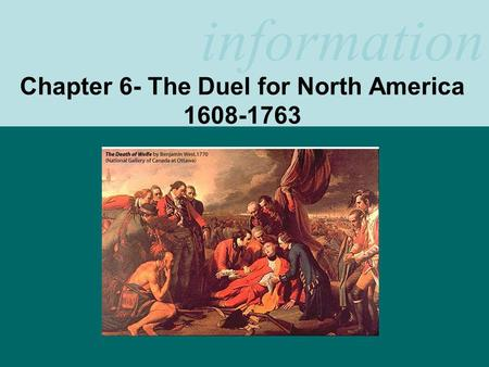 Chapter 6- The Duel for North America