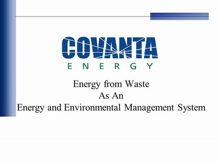 Energy from Waste As An Energy and Environmental Management System.