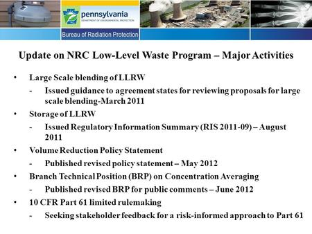 Update on NRC Low-Level Waste Program – Major Activities Large Scale blending of LLRW -Issued guidance to agreement states for reviewing proposals for.