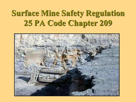 Surface Mine Safety Regulation 25 PA Code Chapter 209.