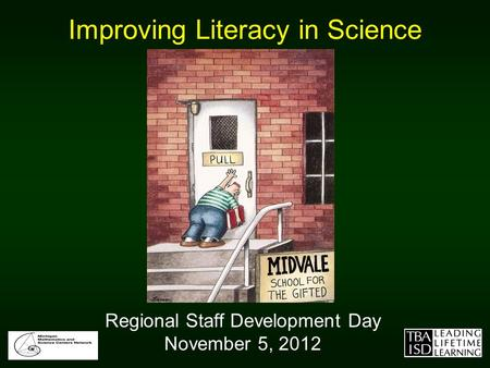 Improving Literacy in Science Regional Staff Development Day November 5, 2012.