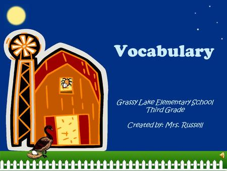 Vocabulary Grassy Lake Elementary School Third Grade Created by: Mrs. Russell.