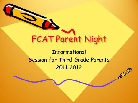 FCAT Parent Night Informational Session for Third Grade Parents 2011-2012.