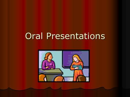 Oral Presentations. The 4 Ps Planning Preparation Practice Presentation.