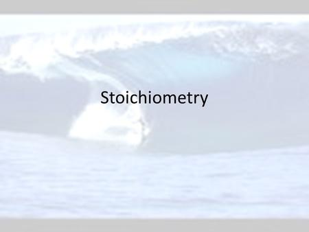 Stoichiometry. Definition: – The proportional relationship between two or more substances during a chemical reaction – Based on one amount of a substance.