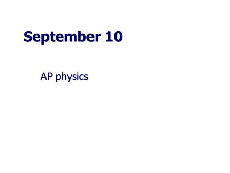 September 10 AP physics. Two forces act on a 6.00-kg object. One of the forces is 10.0 N. If the object accelerates at 2.00 m/s 2, what is the greatest.