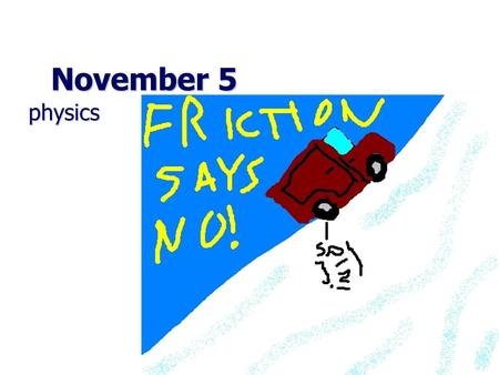 November 5 physics physics. In: A 3 kg book slides across a table and decelerates to a stop. The acceleration is -5 m/s 2. What is the force of friction.