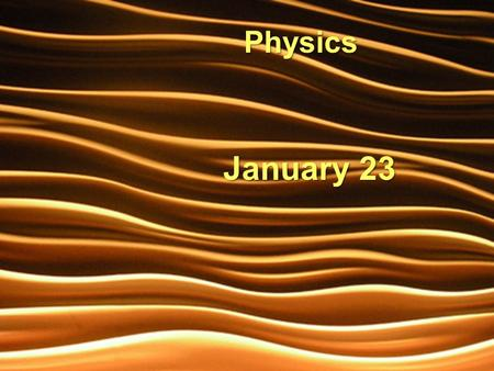 January 23 Physics. In: What one change have you noticed in 2 dimensional waves from one dimension?