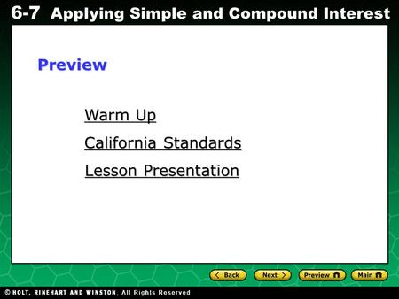 Evaluating Algebraic Expressions 6-7 Applying Simple and Compound Interest Warm Up Warm Up California Standards California Standards Lesson Presentation.