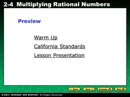 Evaluating Algebraic Expressions 2-4 Multiplying Rational Numbers Warm Up Warm Up California Standards California Standards Lesson Presentation Lesson.