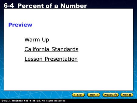 Holt CA Course 1 6-4 Percent of a Number Warm Up Warm Up California Standards California Standards Lesson Presentation Lesson PresentationPreview.