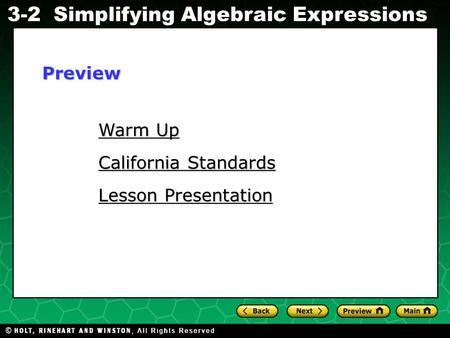 Simplifying Algebraic Expressions Evaluating Algebraic Expressions 3-2 Warm Up Warm Up California Standards California Standards Lesson Presentation Lesson.
