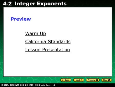 Evaluating Algebraic Expressions 4-2 Integer Exponents Warm Up Warm Up California Standards California Standards Lesson Presentation Lesson PresentationPreview.