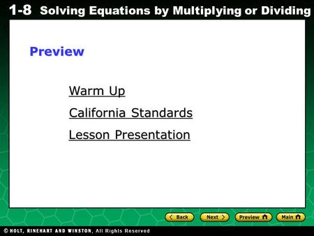 Evaluating Algebraic Expressions 1-8 Solving Equations by Multiplying or Dividing Warm Up Warm Up Lesson Presentation Lesson Presentation California Standards.