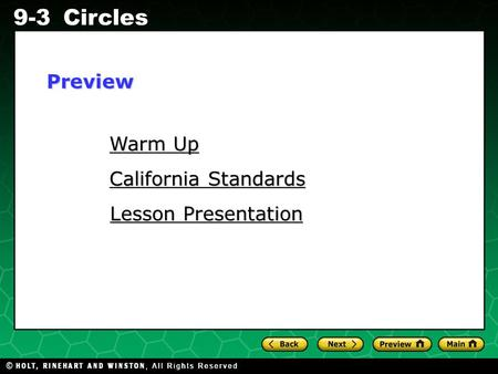 Holt CA Course 1 9-3Circles Warm Up Warm Up California Standards California Standards Lesson Presentation Lesson PresentationPreview.